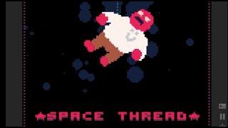 Space Thread Walkthrough