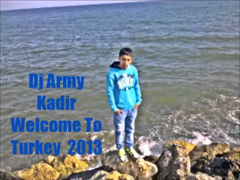 Dj Army -  Welcome To Turkey  2013