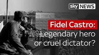 Fidel Castro: Legendary hero or cruel dictator