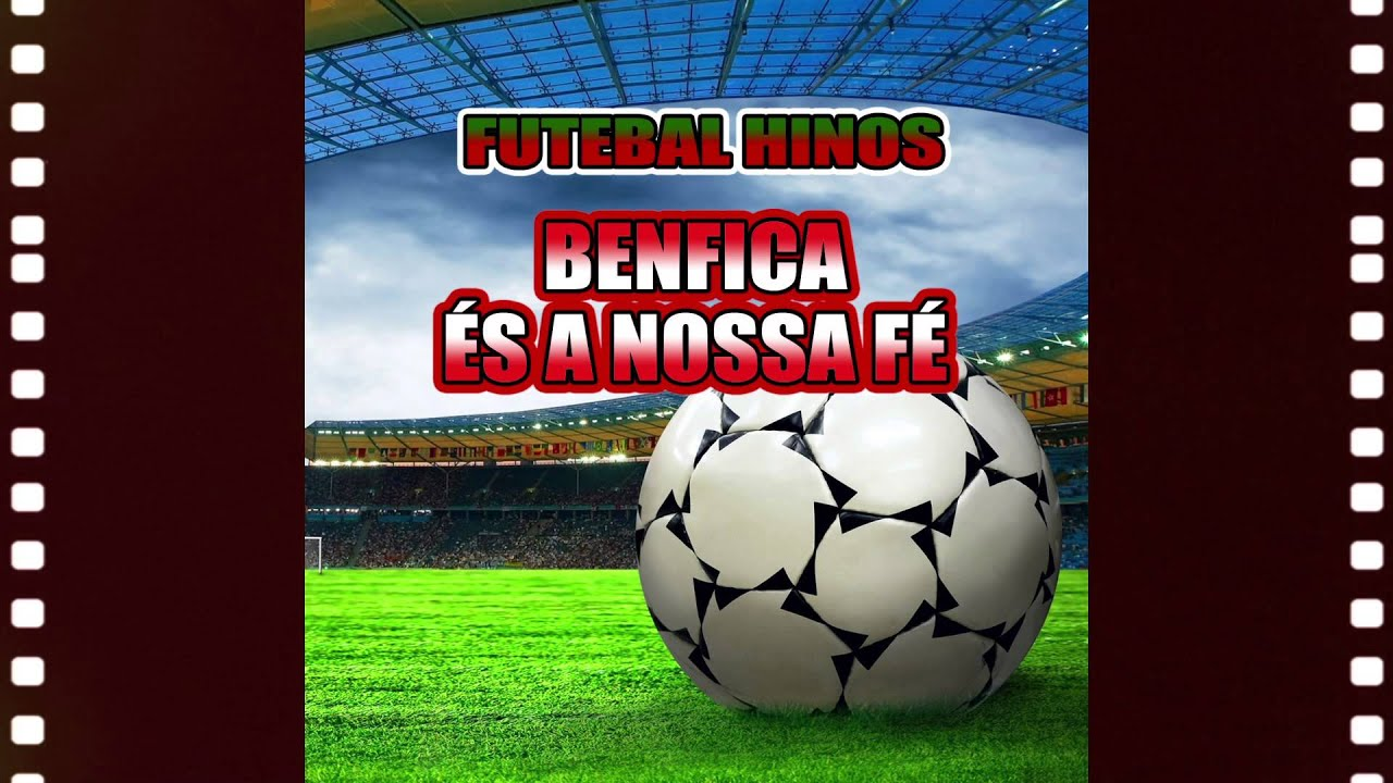 Hino Do Benfica Karaoke Version Benfica és A Nossa Fé