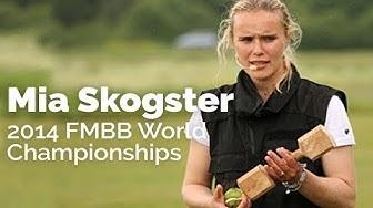 Mia Skogster - 2014 FMBB World Championships!