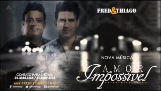 Fred e Thiago - Amor Impossível