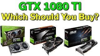 GTX 1080 TI - Which Card Should You Buy?  Comparison & Benchmarks