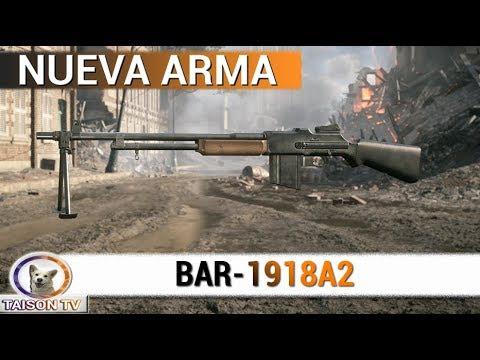 Battlefield 1 NUEVA ARMA BAR 1918A2 Más rápida y precisa