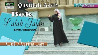 Qasidah Aceh I Bek salah jalan I Cut Azrina Sari