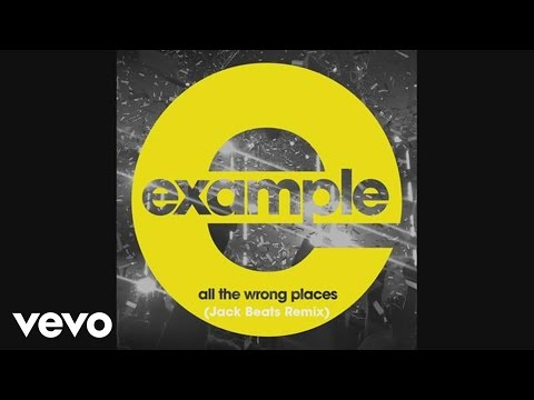 Example - All the Wrong Places (Jack Beats Remix) (Official Audio)