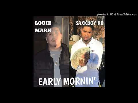 Louie Mark - Early Mornin' (Feat. SaxkBoyKD)