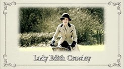 Character Documentaries: Lady Edith Crawley    Downton Abbey Special Features Bonus Video