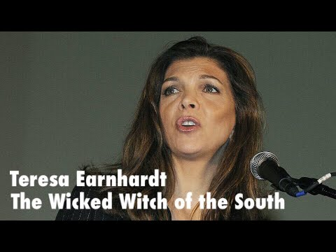 Teresa Earnhardt: The Wicked Witch of the South