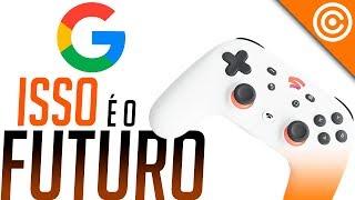 Stadia - A NOVA Geração de Jogos do GOOGLE thumbnail