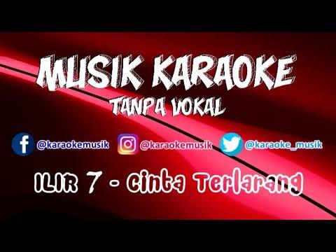 ILIR 7 - Cinta Terlarang | Karaoke Tanpa Vokal