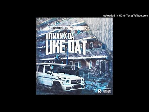 Hitman X Da Like Dat Lyrics Genius Lyrics