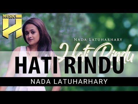 NADA LATUHARHARY - Hati Rindu (Lyrics)