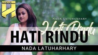 NADA LATUHARHARY - Hati Rindu (Official Video Lirik)