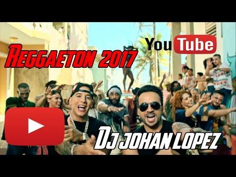 Reggaeton 2017 Mix Dj Johan Lopez & Dj Jesus Lopez