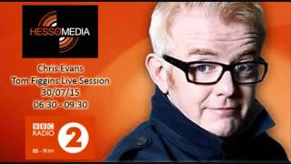 Tom Figgins - Chris Evans Breakfast Session (Clip- BBC Radio 2)