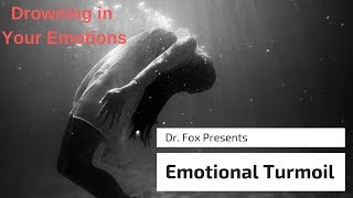 Emotional Turmoil and Drowning in Your Emotions BPD