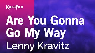 Karaoke Are You Gonna Go My Way - Lenny Kravitz *