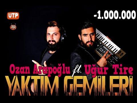 Ozan Arapoğlu feat Uğur Tire-Yaktım Gemileri
