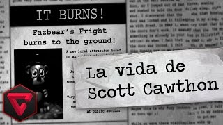 LA VIDA DE SCOTT CAWTHON: SECRETOS DE FIVE NIGHTS AT FREDDY