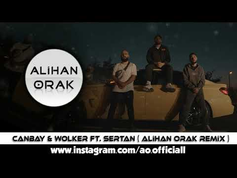 Canbay \u0026 Wolker ft. Sertan - Yangınlar ( Alihan Orak Remix )