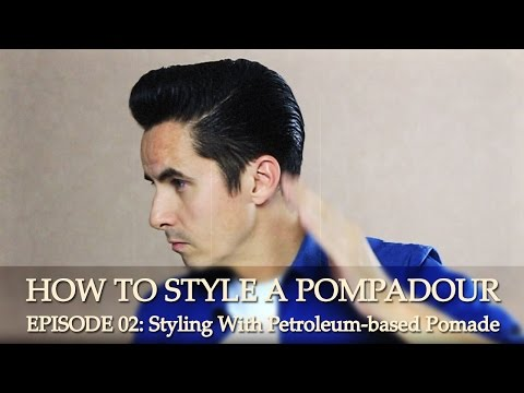 How To Style A Classic Pompadour -  Episode 02: Petroleum-based Pomade - Murray's Beeswax