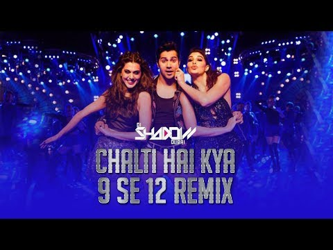 Chalti Hai Kya 9 Se 12 | Remix | DJ Shadow...