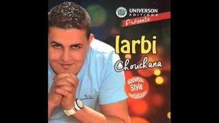 Cheb Larbi Chouchana 2014 (dalouah Ya Laghram)