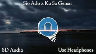 Sio Ado x Ko Sa Gemar - 8D Audio