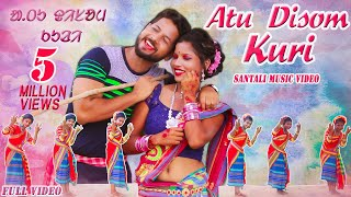 Download NEW SANTALI SONG 2020 | ATU DISOM KURI (FULL VIDEO) | RAM MARDI | Ft. BIRSA HANSDAH, PRIYA MUNDA