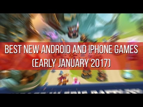 Best new Android and iPhone games (early January 2017)