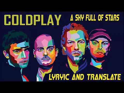 Coldplay A Sky Full of Stars || Lirik dan Terjemahan