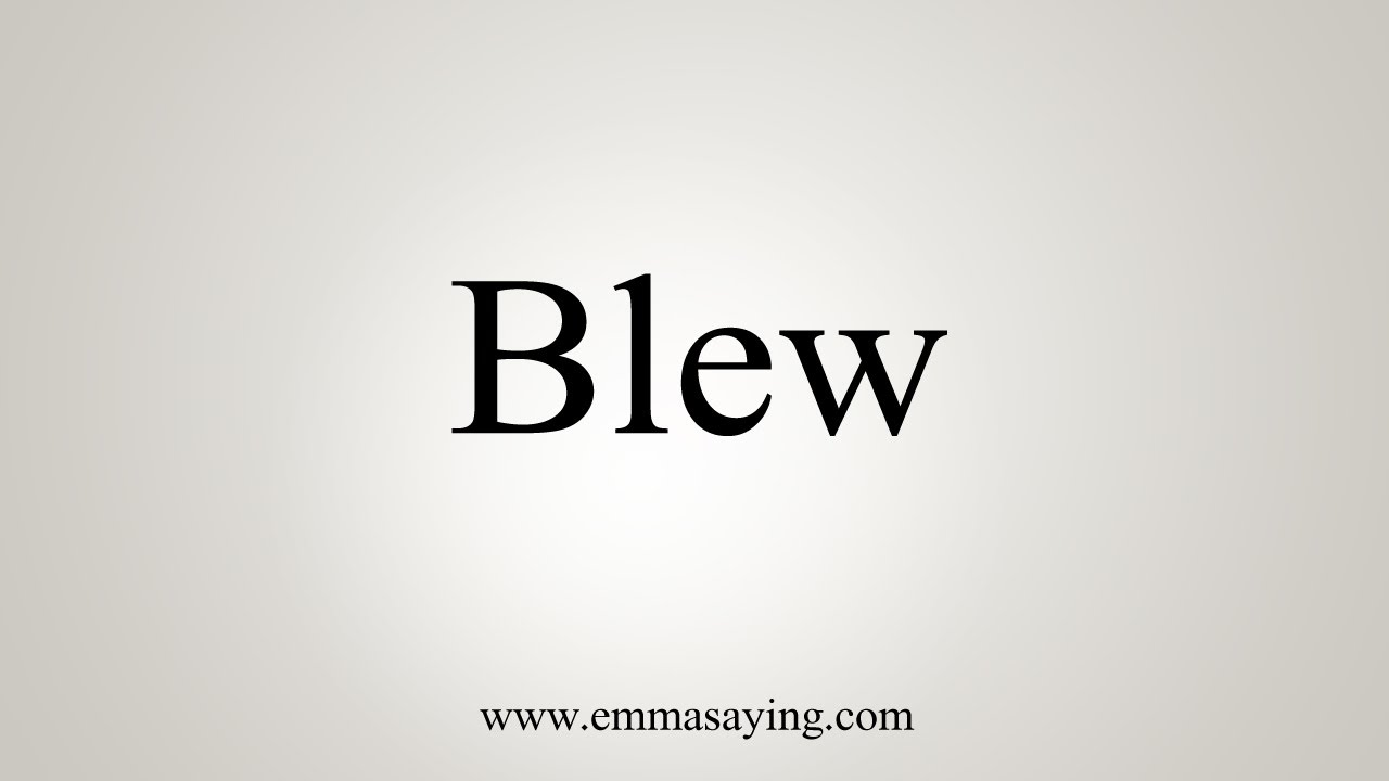 How To Say Blew