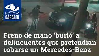 Freno de mano 'burló' a delincuentes que pretendían robarse un Mercedes-Benz en Bogotá
