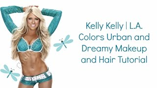 Kelly Kelly   L.A. Colors Urban and Dreamy Makeup and Hair Tutorial