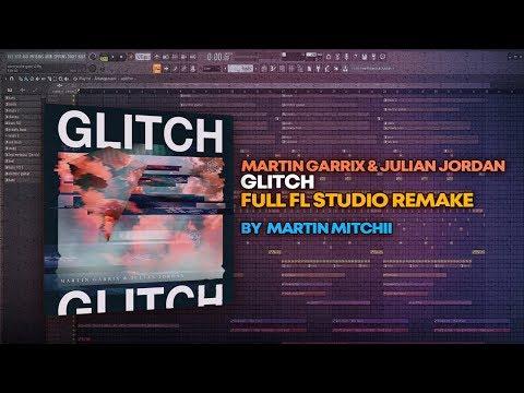 Martin Garrix & Julian Jordan - Glitch [FULL Studio Remake + FREE FLP]