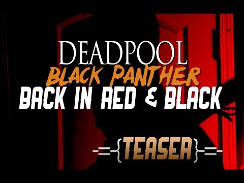 Deadpool & Black Panther: Back in Red & Black (Fan Film free)