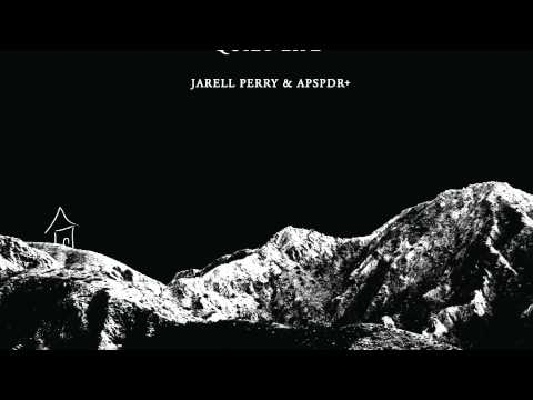 Jarell Perry & APSPDR+ - Quiet Life (Official Audio)