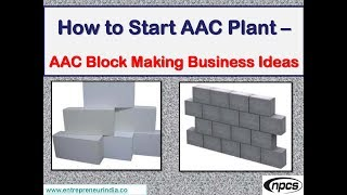 How to Start AAC Plant - AAC Block Making Business Ideas