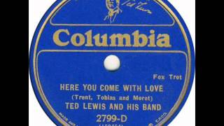 Ted Lewis and His Band - Here You Come with Love