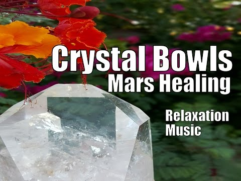 Crystal Bowls - 1 hour Meditation - BOOST Your MARS Energy, Soothing Sounds, Relaxation