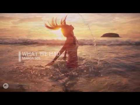 Marga Sol - What We Had (Sunset Mix) [Official video]