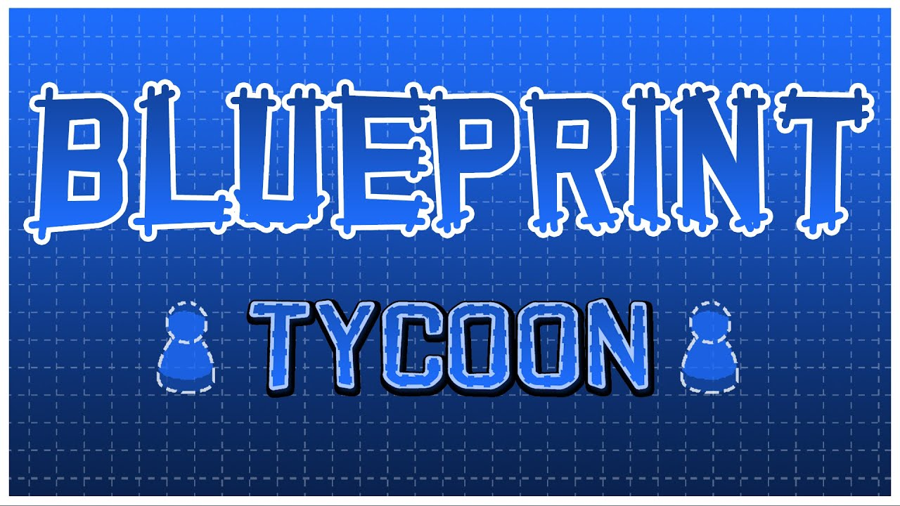 Blueprint tycoon early access trailer youtube malvernweather Image collections