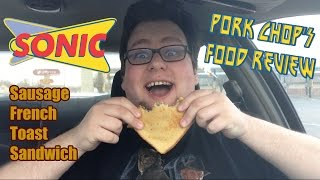 Pork Chop's Food Review: Sonic's Sausage French Toast Sandwich(Pork Chop's Food Review: Sonic's Sausage French Toast Sandwich BECOME A PIGLET: YouTube:http://www.youtube.com/KollinPorkChop Vine: ..., 2015-02-05T19:31:24.000Z)