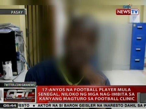 QRT: 17-anyos na football player mula Senegal, niloko ng mga nag-imbita sa kanyang magturo