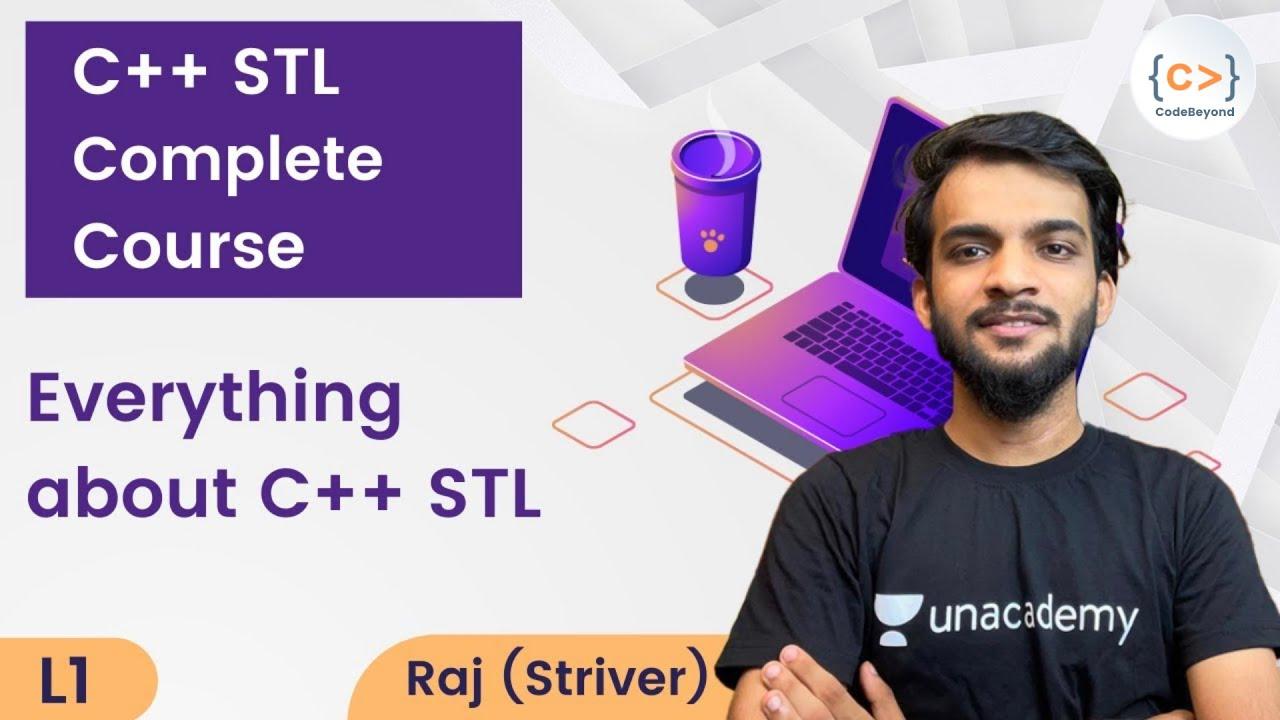 Download L1 | C++ STL Complete Course | Raj (Striver) | Beginner to Advanced Level