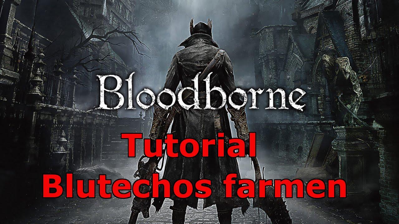 Bloodborne Blutechos Farmen