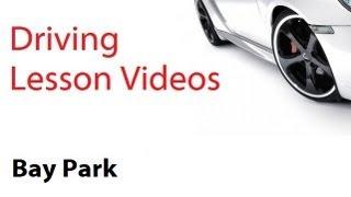 driving lesson videos : Bay Park