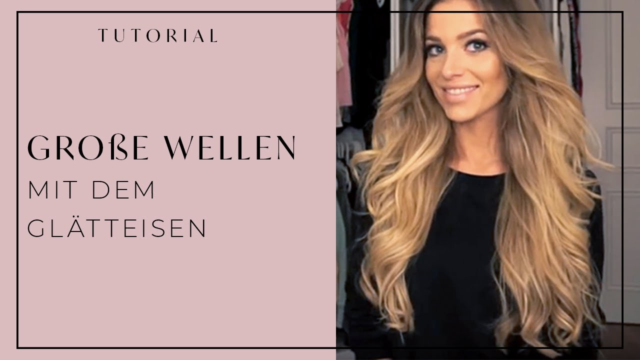 Wellen Mit Glätteisen Große Wellen Glätteisen Flat Iron Haare Big Waves Hair Tutorial Luana Silva Victoria S Secret Look
