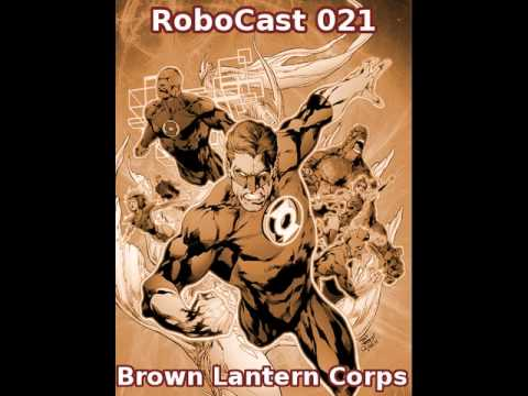 robocast 021 brown lantern corps youtube